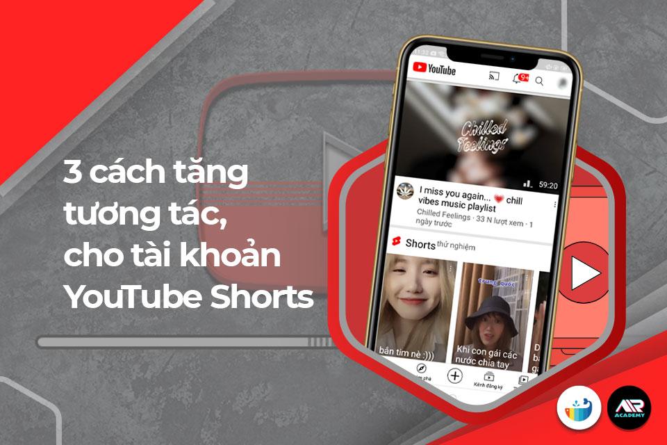 3 cách tăng tương tác, tăng follow cho tài khoản YouTube Shorts