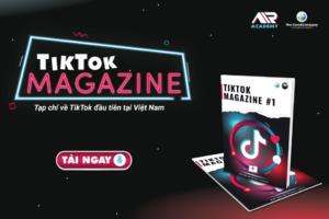 TikTok Magazine - Ấn phẩm cập nhật tin tức, xu thế mới nhất